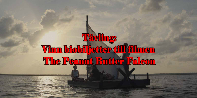 Tävling: The Peanut Butter Falcon